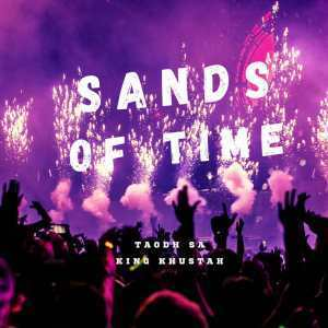 MP3 DOWNLOAD :TAOHD & KING KHUSTAH – SANDS OF TIME