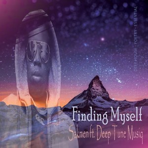 SAKMEN – FINDING MYSELF FT. DEEP TUNE MUSIQ