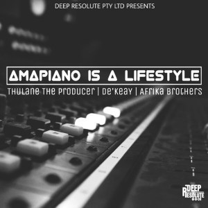 MP3 DOWNLOAD :THULANE DA PRODUCER, DE'KEAY & AFRIKA BROTHERS – AMAPIANO ISSA LIFESTYLE