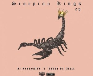 xDJ MAPHORISA & KABZA DE SMALL – SCORPION KINGS (FULL EP)