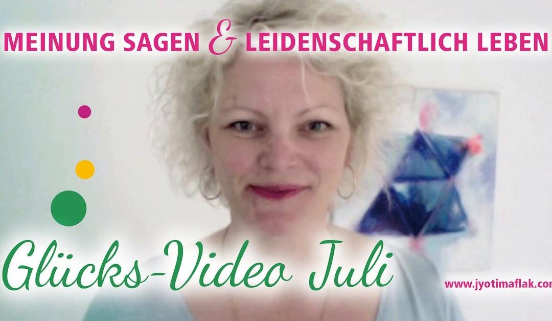 """Glücks-Video Juli """"Meinung sagen und leidenschaftlich leben"""""""