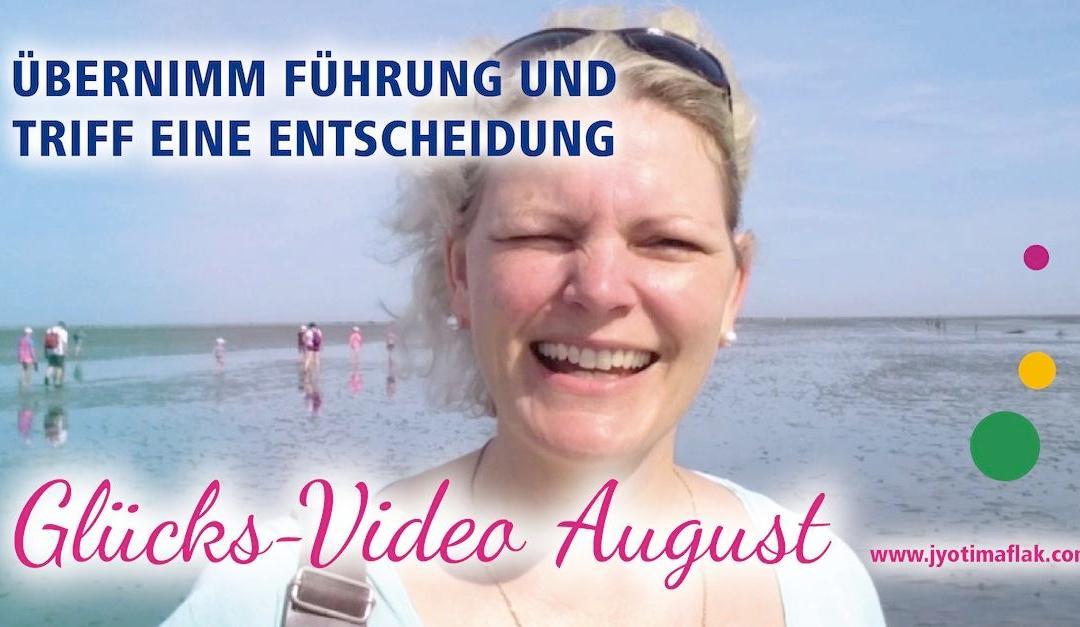 """Glücks-Video August """"Übernimm Führung und triff eine Entscheidung"""""""