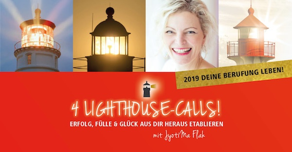 4 Lighthouse-Calls! Erfolg, Fülle & Glück aus dir heraus etablieren