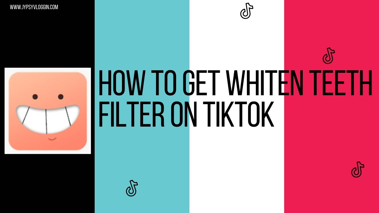 How To Get Whiten Teeth Filter On Tiktok Jypsyvloggin