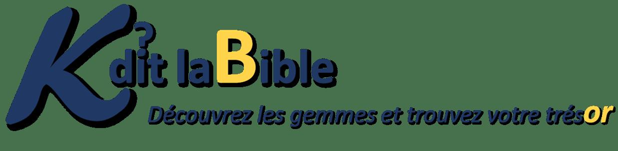 K dit la Bible?