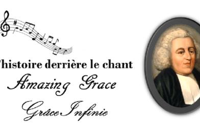 Histoire derrière le chant Grâce Infinie - Amazing Grace