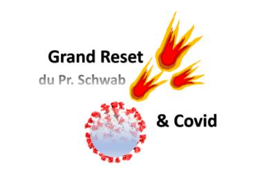 La Grande réinitialisation du Pr Schwab & le Covid