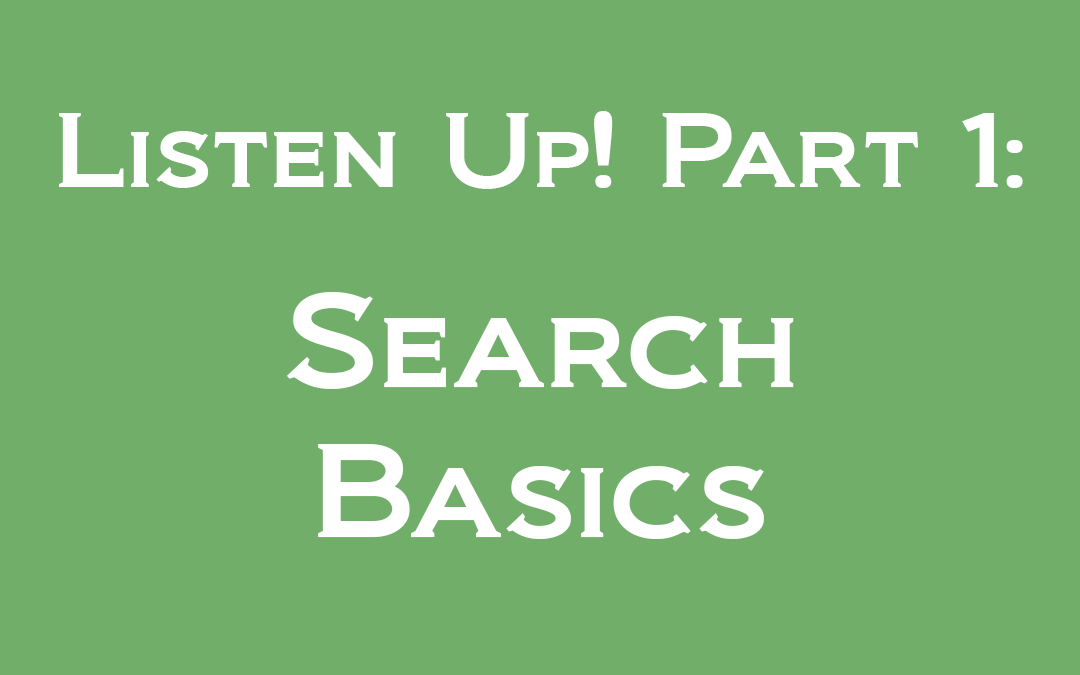 Listen Up! Part 1: Search Basics