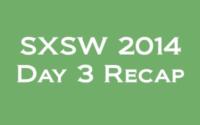 SXSW: Day 3 – Work, Work, Work
