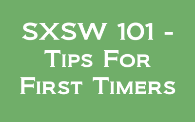 SXSW 101 – Tips for First Timers