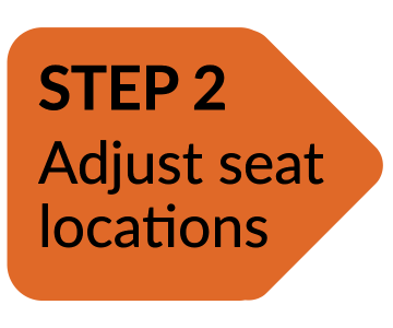 Arrow: Step 2 Adjust seat locations