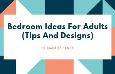 Bedroom Ideas For Adults Tips And Designs