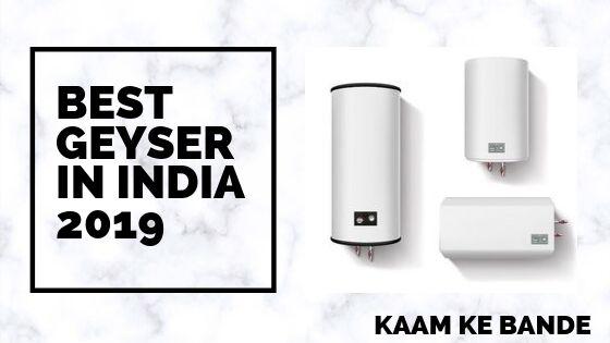 Best Geyser In India 2019