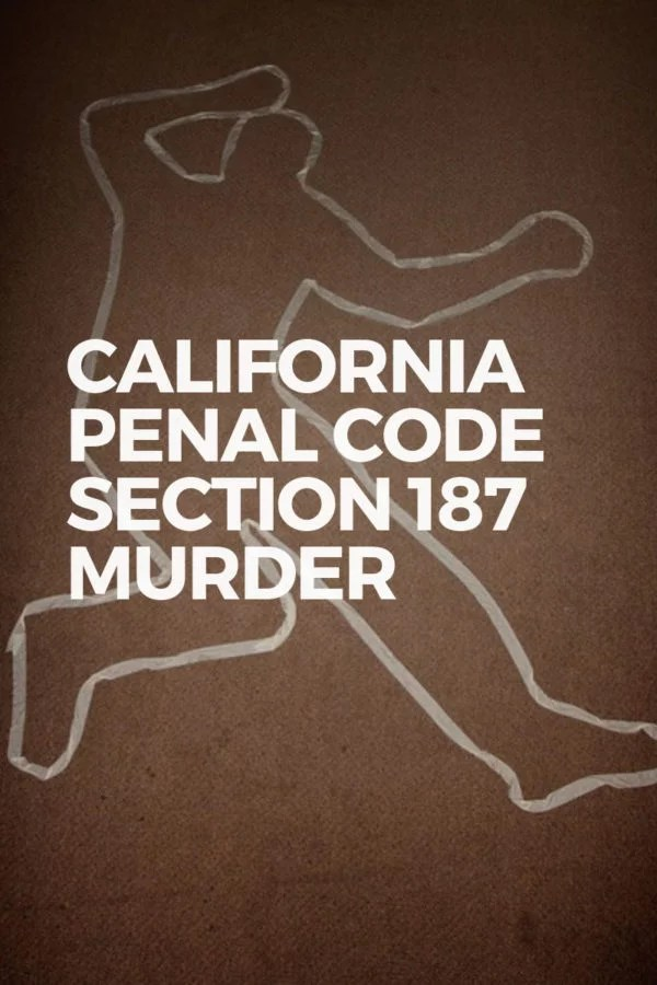 California Penal Code Section 187 Murder