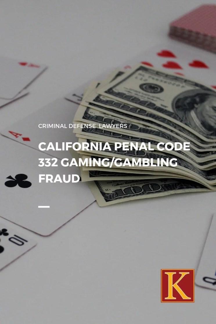 Penal Code 332 Gaming Gambling Fraud