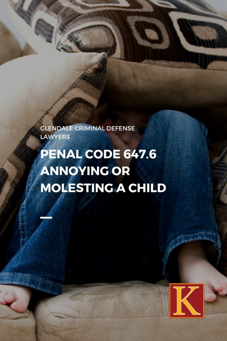 Penal Code 647.6 Annoying or Molesting a Child