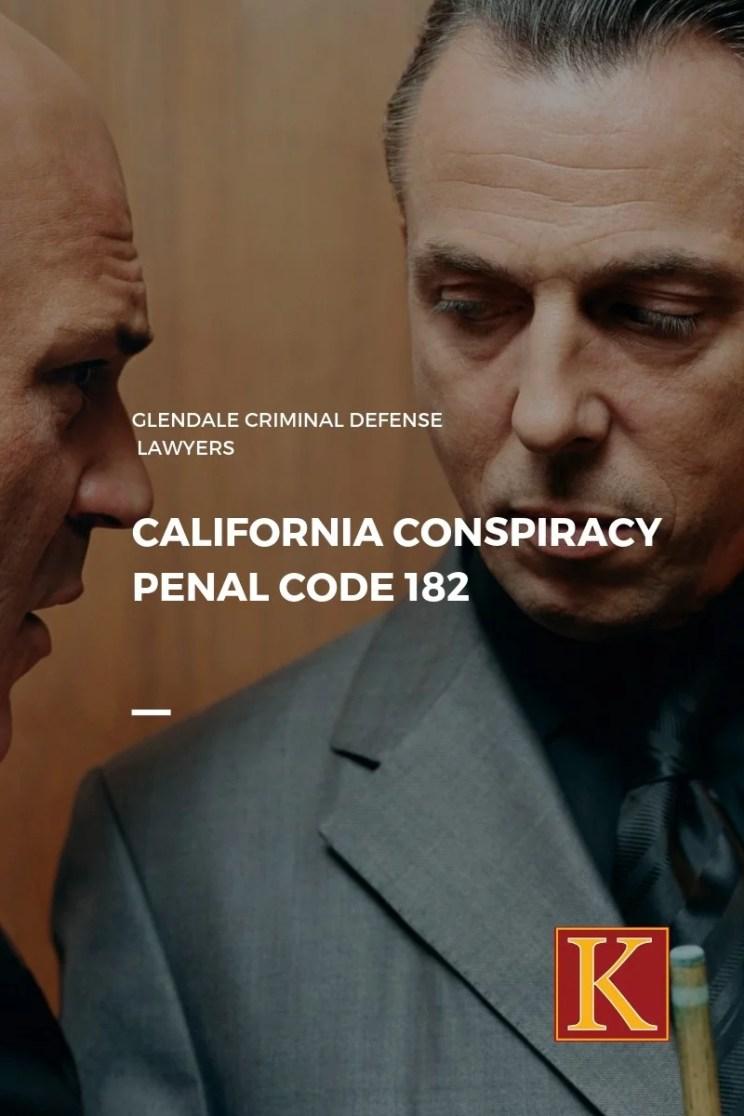 California Conspiracy Penal Code 182