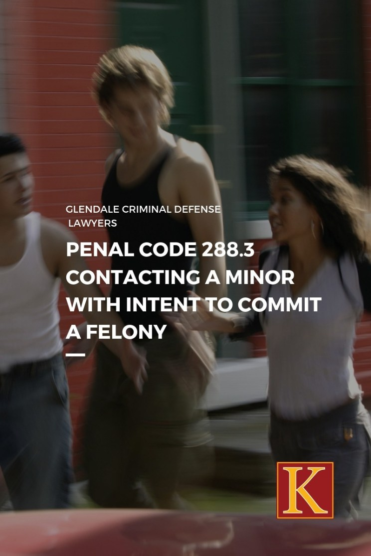 PENAL CODE 288.3 CONTACTING A MINOR WITH INTENT TO COMMIT A FELONY (1)