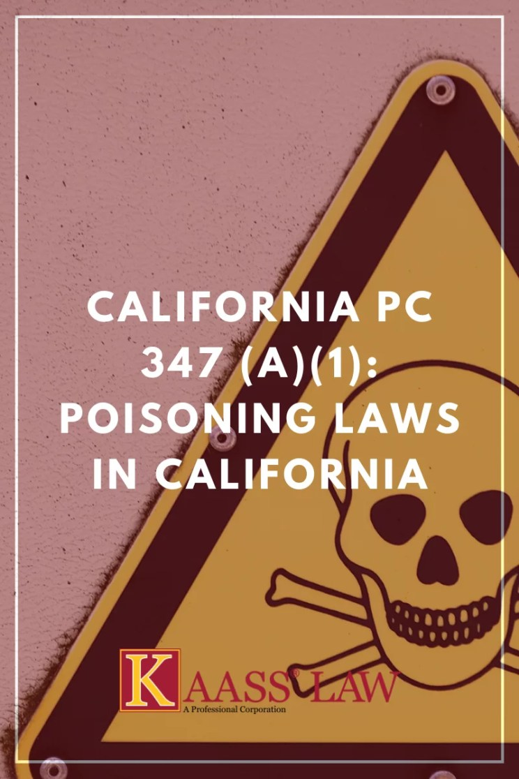 California PC 347 (a)(1) Poisoning Laws in California