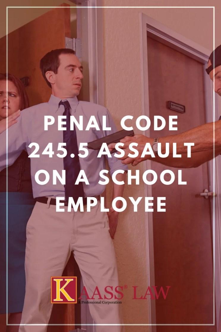 Penal Code section 245.5 PC Assault on a School Employee