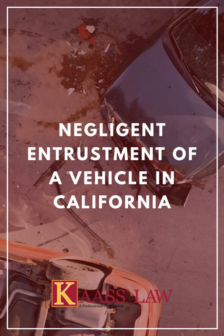 Negligent Entrustment of a Vehicle in California
