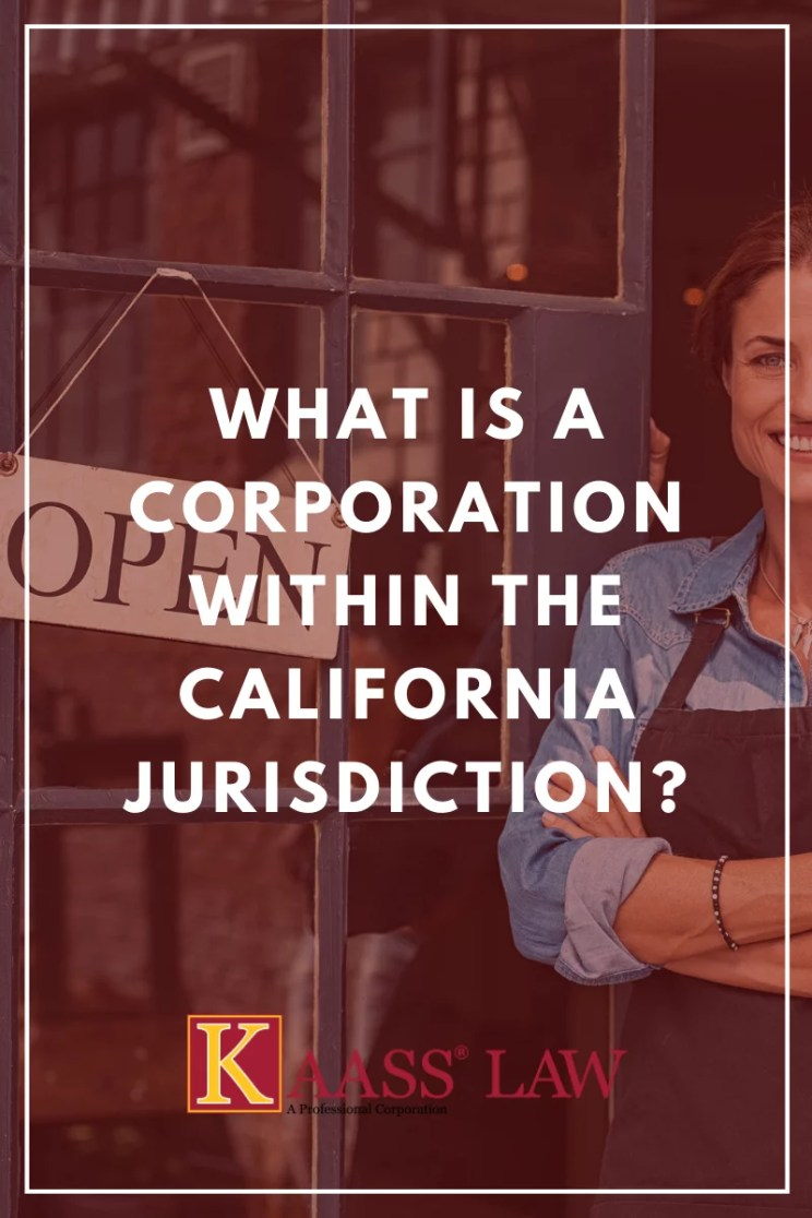 What is a Corporation Within The California Jurisdiction?