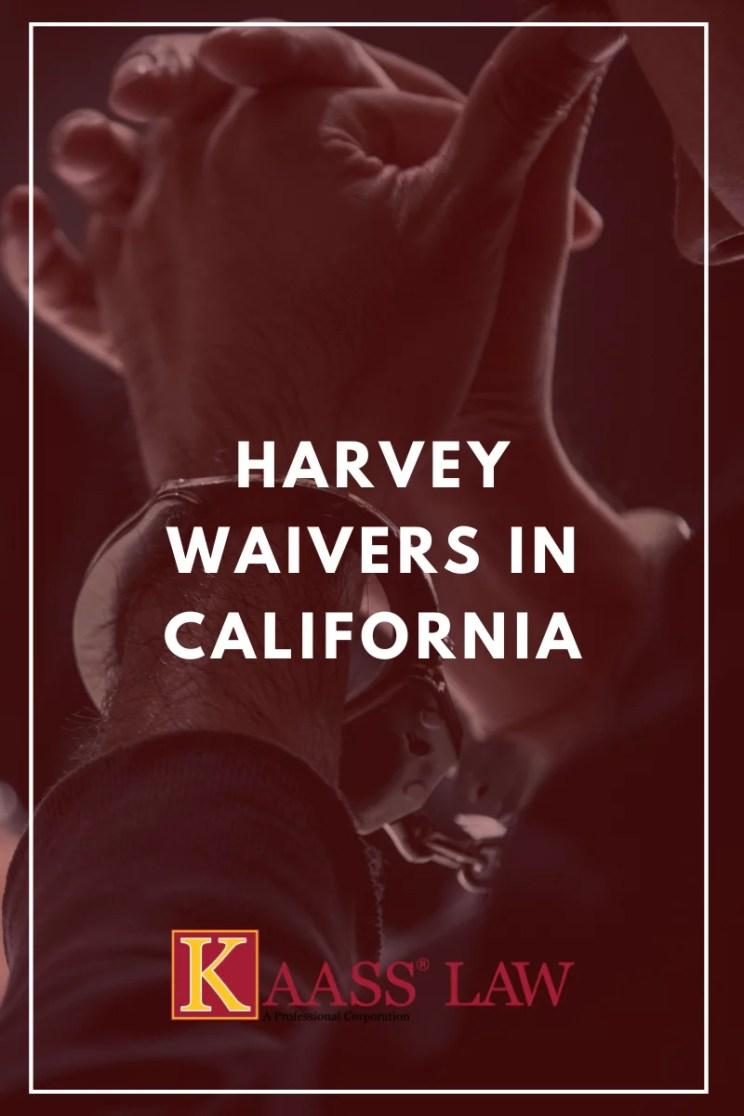 Harvey Waivers in California