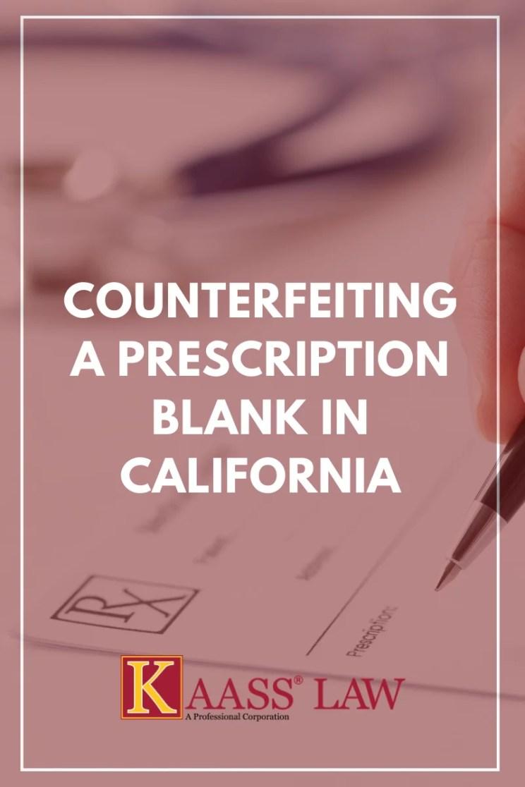 Counterfeiting a Prescription Blank in California