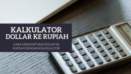 Cara-Menghitung-Dolar-ke-Rupiah-Dengan-Kalkulator