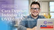 Cara Deposit Indodax Lewat OVO dan Alfamart