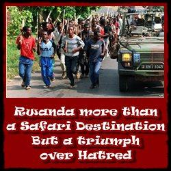 Rwanda-more-than-a-safari-destination-but a triumph-over-hatred