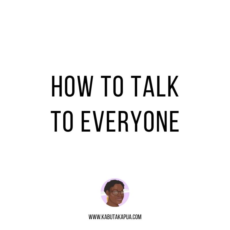 HOW TO TALK TO EVERYONE POSTER KABUTAKAPUA