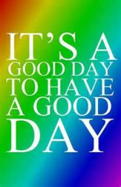 good day to have a good day.jpeg