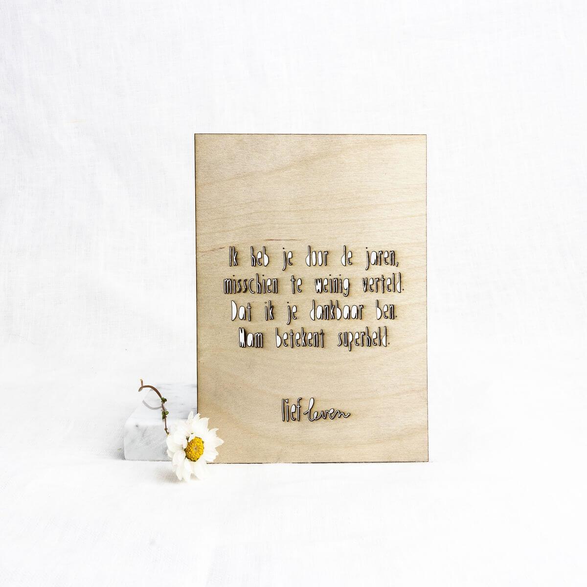 Houten kaart voor mama • Ik heb je door de jaren heen