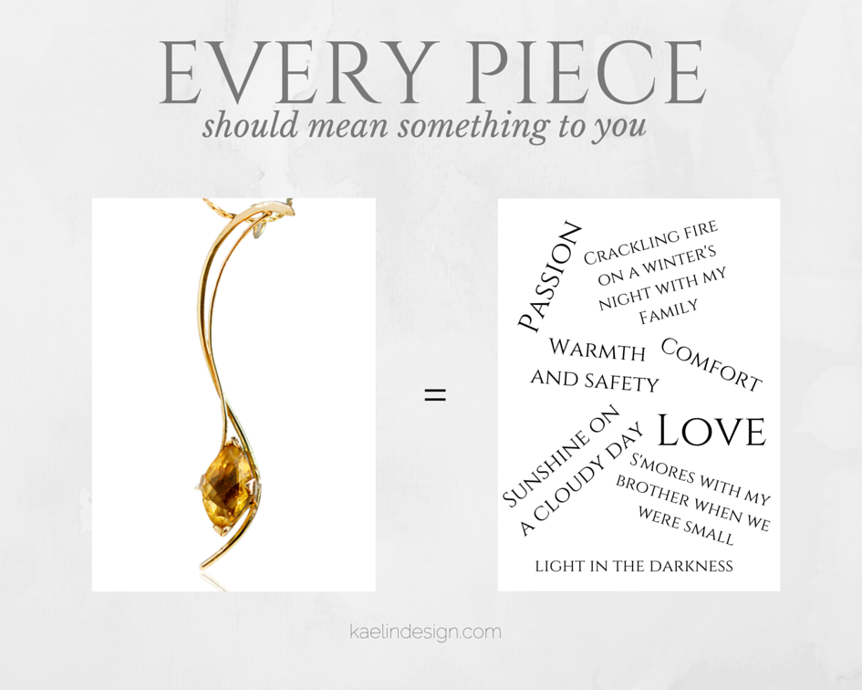 Every Piece of Art should mean something to you- Part 2 of How to create a Jewelry Capsule Wardrobe