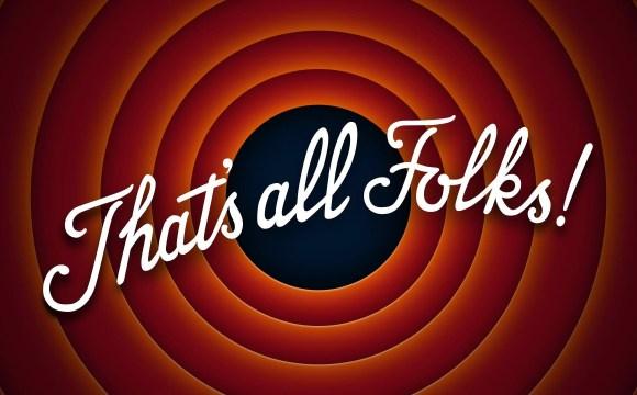 ฉากจบของการ์ตูนลูนนี่ตูนส์ ที่มีเขียนเอาไว้ว่า That's all folks!
