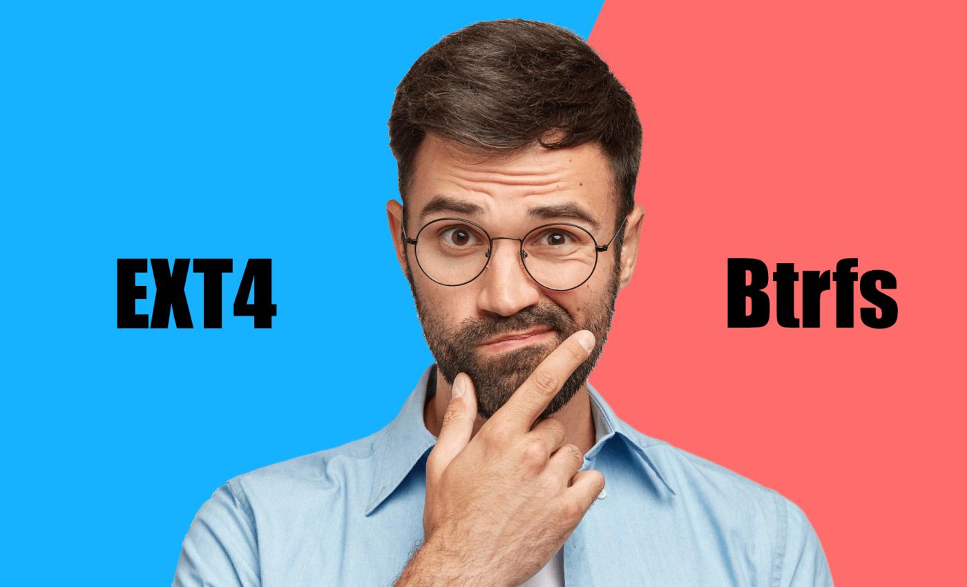 ผู้ชายผมสั้น ใส่แว่น มีหนวดเครา กำลังทำหน้างงๆ ครุ่นคิด ใช้มือขวาขึ้นมาจับที่คาง มีแบ็กกราวด์เป็นสองสีแบ่งด้านหลัง สีฟ้ามีข้อความว่า EXT4 สีแดงมีข้อความว่า Btrfs