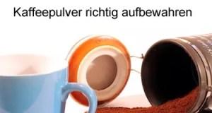 Kaffeepulver aufbewahren