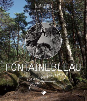 Fontainebleau, 100 ans d'escalade