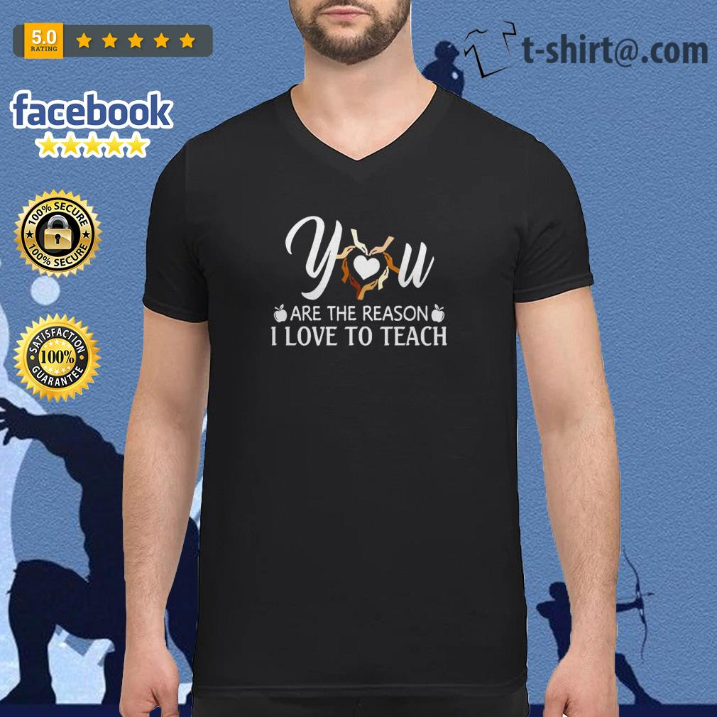 Download You are the reason I love to teach shirt, hoodie, sweater ...