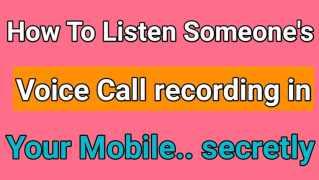 Kisi ke phone ki call recording apne pho