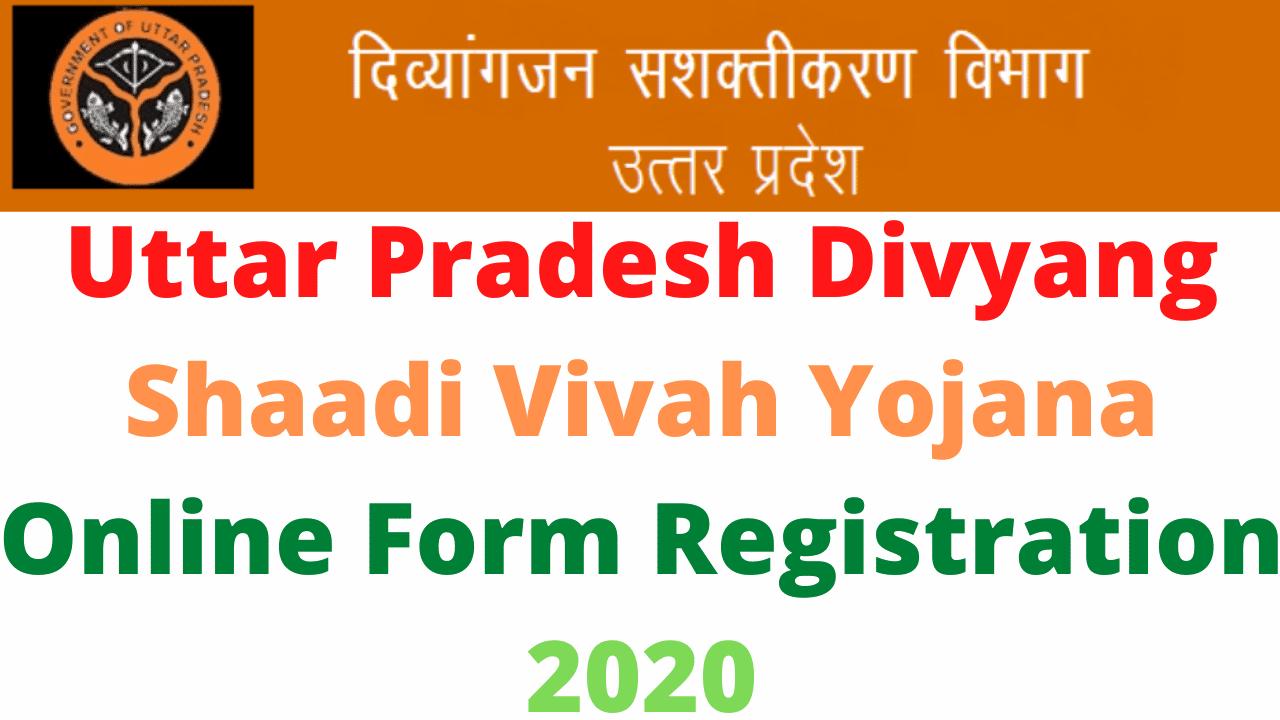 Uttar Pradesh Divyang Shaadi Vivah Yojana Online Form Registration 2020