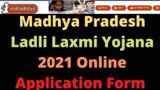 Madhya Pradesh Ladli Laxmi Yojana 2021 Online Application Form