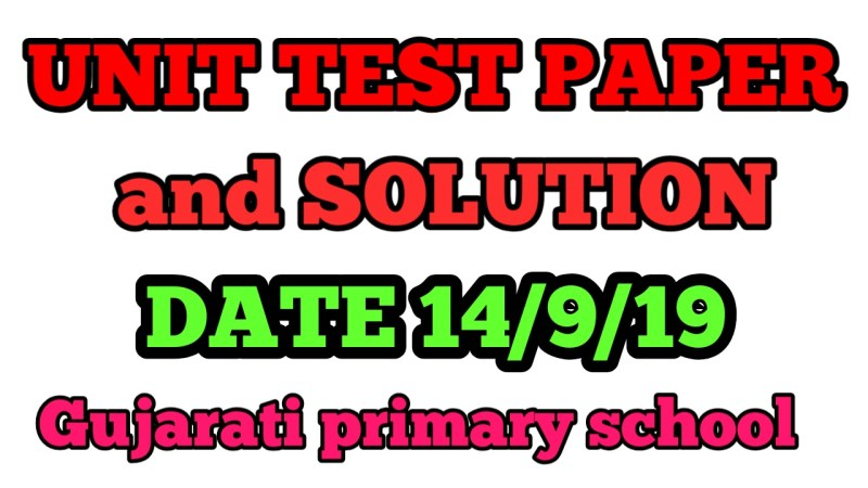 All Unit test paper and solutions date 14/9/2019