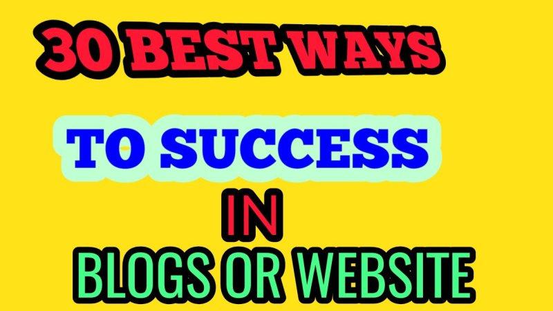 30 best ways to success in Blogs
