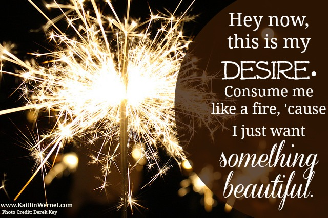 Want Something Beautiful
