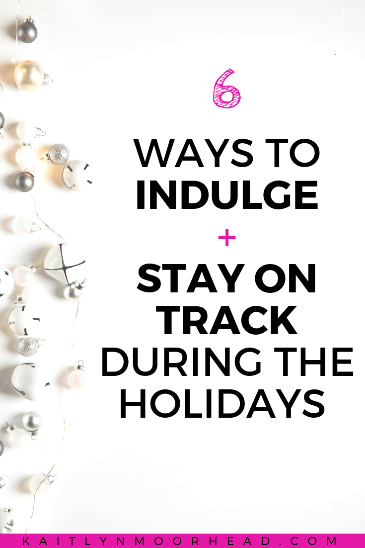 How to Indulge + Stay On Track During the Holidays | stay on track motivation weightloss, stay on track diet tips, stay on track diet, holiday weight loss, keep on track fitness, fitness motivation, fitness goals, diet tips, healthy tips, healthy lifestyle motivation, how to stay fit during the holidays, how to lose weight during the holidays #healthylifestyle #weightlosstips #loseweightideas #fitnessmotivation #freeprintable #fitnesstracker
