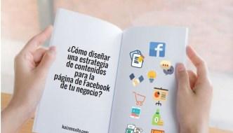 ¿Cómo diseñar una estrategia de contenidos para la página de Facebook de tu negocio?