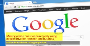 Making online questionnaire freely using google drive research business
