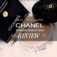CHANEL: SOLEIL TAN DE CHANEL - BRONZE UNIVERSAL REVIEW